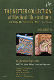 The Netter Collection of Medical Illustrations  Digestive System Part III  Liver, etc., 2nd Edition